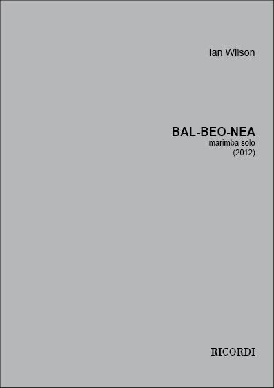 Ian Wilson: Bal-Beo-Nea: Marimba: Instrumental Work
