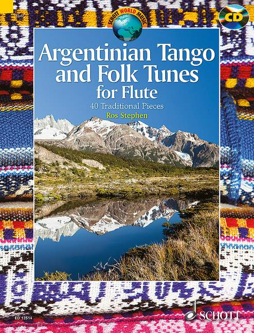 Argentinian Tango and Folk Tunes for Flute: Flute: Instrumental Album