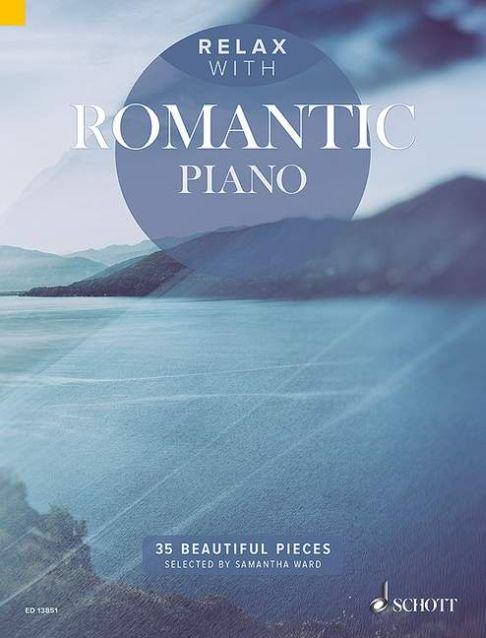 Relax with Romantic Piano: Piano: Instrumental Album
