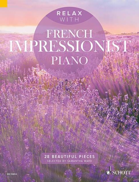 Relax with French Impressionist Piano: Piano: Instrumental Album