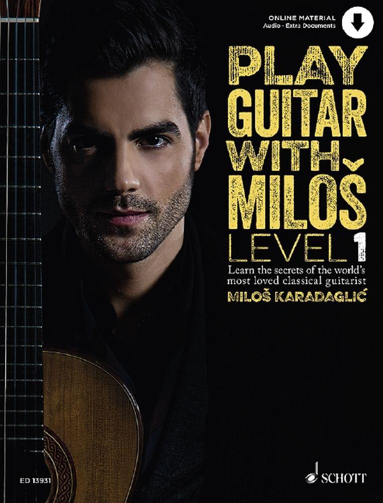 Carl Herring Milos Karadaglic: Play Guitar With Milos Book 1: Guitar: