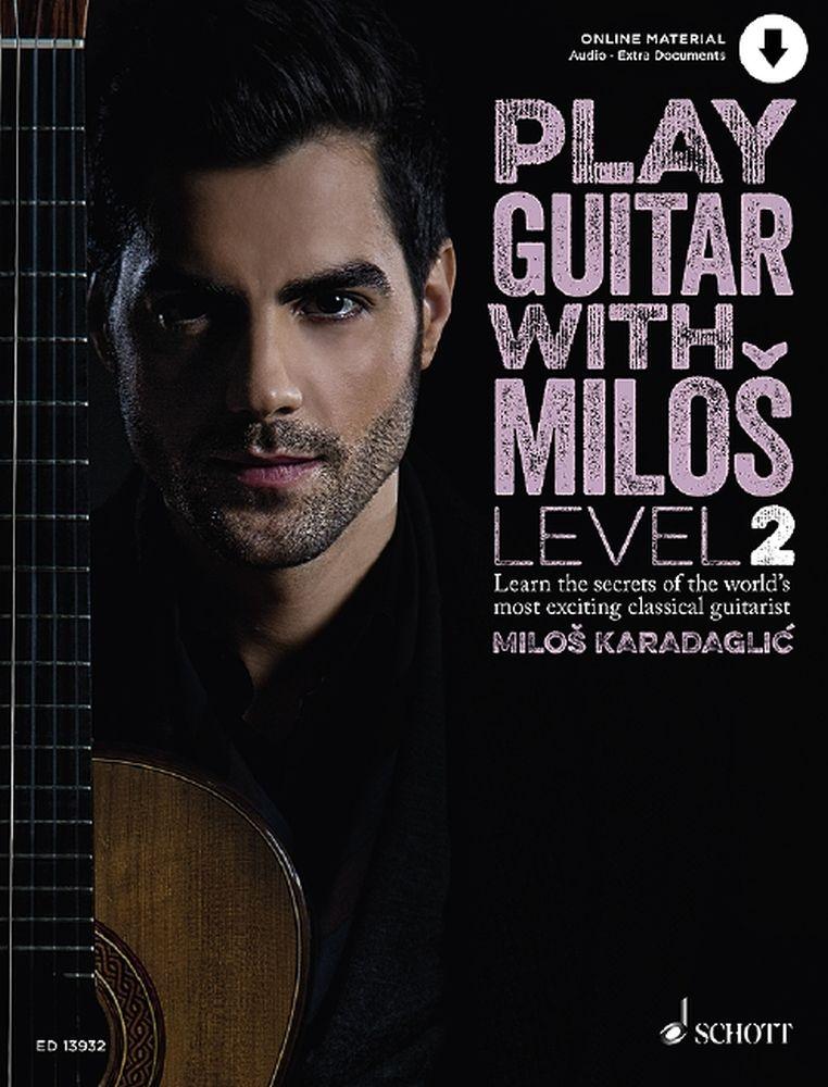 Carl Herring Milos Karadaglic: Play Guitar With Milos Book 2: Guitar: