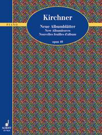 Theodor Kirchner: Neue Albumblatter Opus 49: Piano