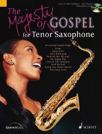 The Majesty of Gospel: Tenor Saxophone: Instrumental Work