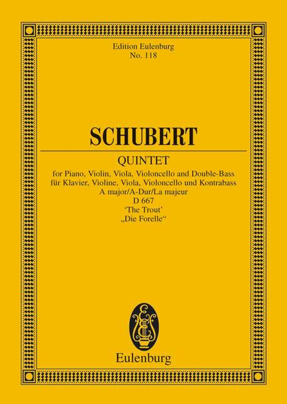 Franz Schubert: Piano Quintet In A Major D667 'The Trout': Piano Quintet: