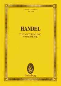 Georg Friedrich Händel: Water Music - Study Score: Orchestra: Miniature Score