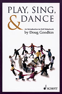 Doug Goodkin: Play  Sing and Dance