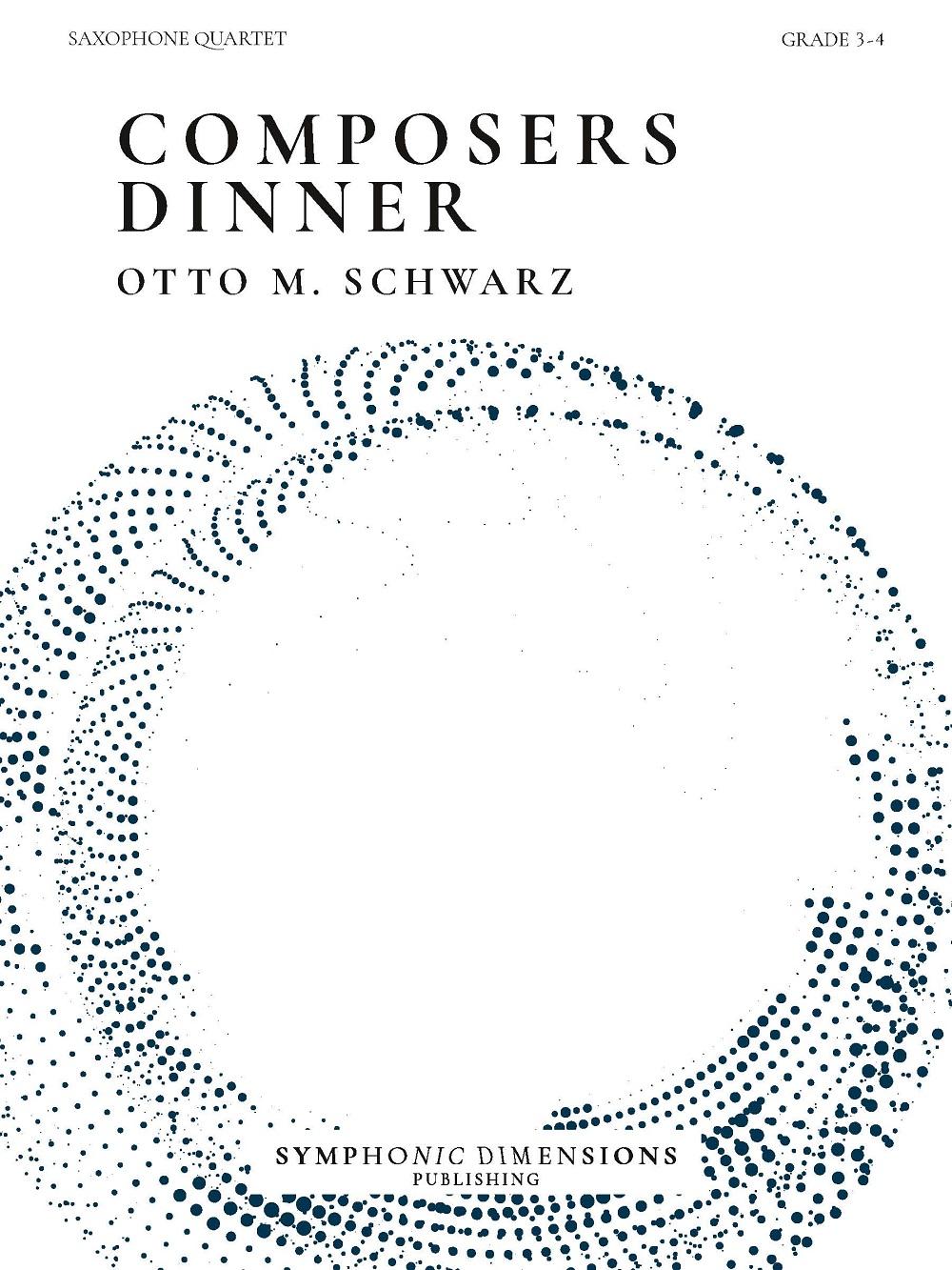 Otto M. Schwarz: Composers Dinner: Saxophone Quartet: Score and Parts