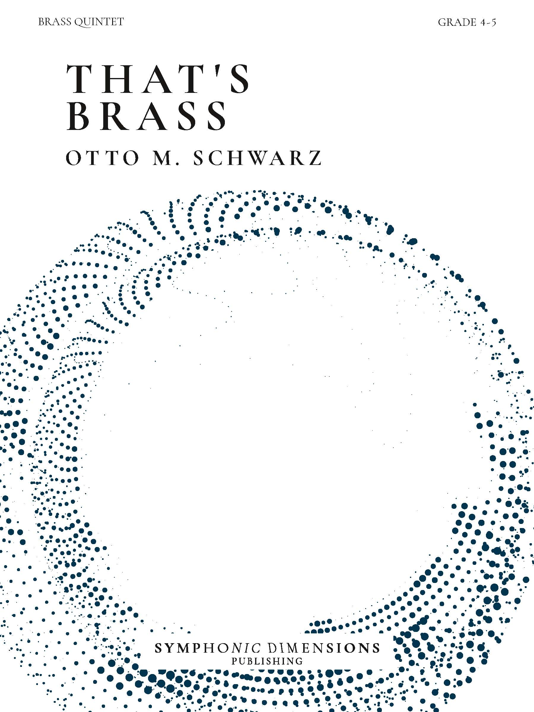 Otto M. Schwarz: That's Brass: Brass Ensemble: Score and Parts