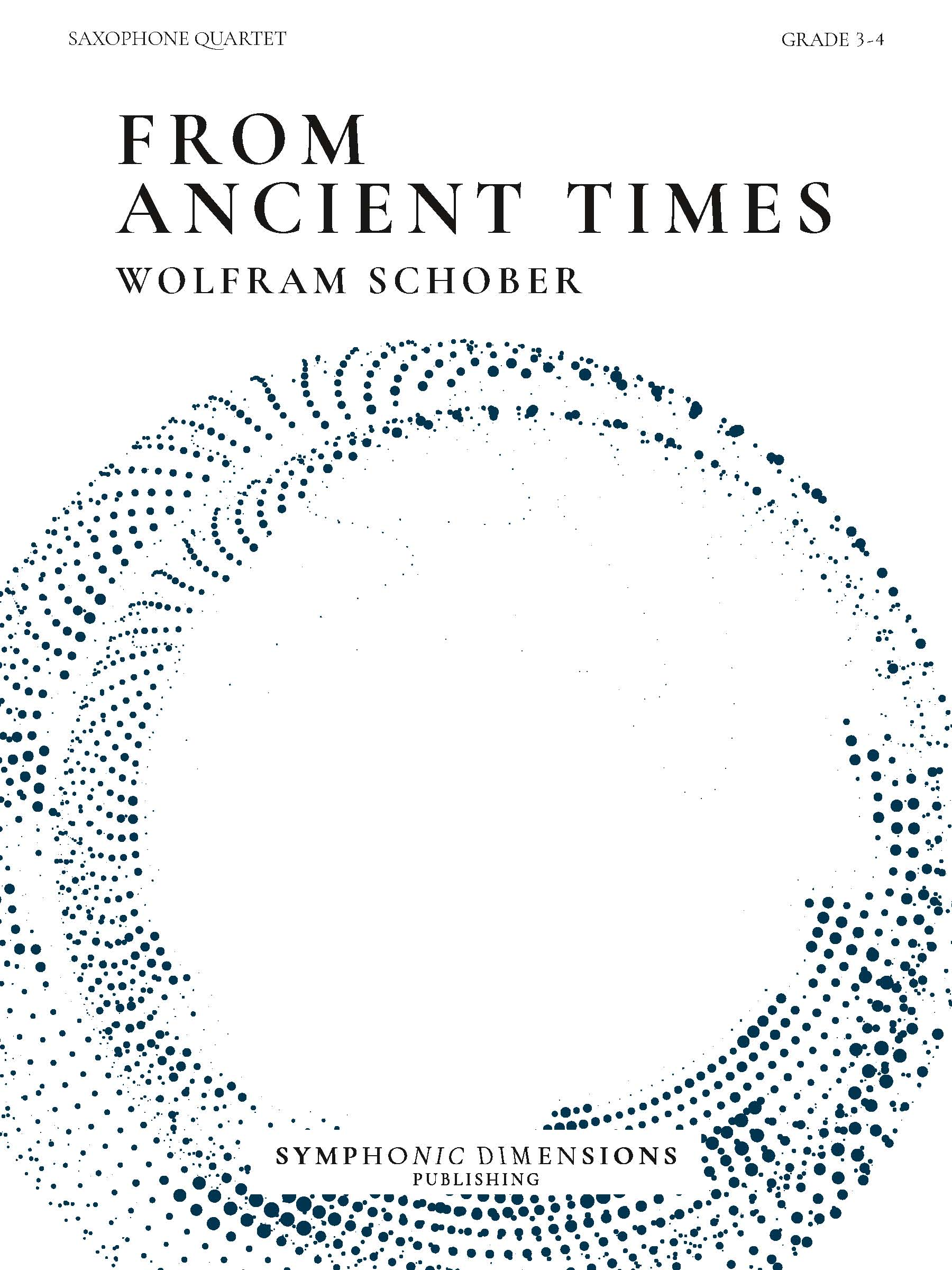 Wolfram Schober: From Ancient Times: Saxophone Quartet: Score and Parts