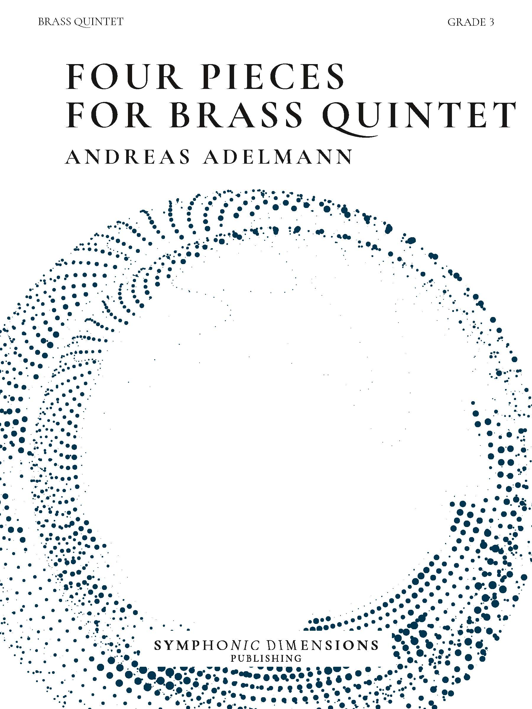 Andreas Adelmann: Four Pieces for Brass Quintet: Brass Ensemble: Score and Parts
