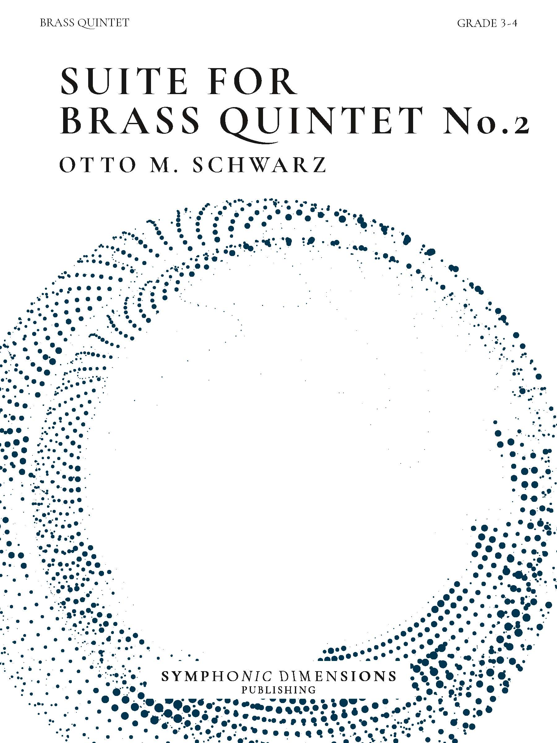 Otto M. Schwarz: Suite for Brass Quintet No. 2: Brass Ensemble: Score and Parts