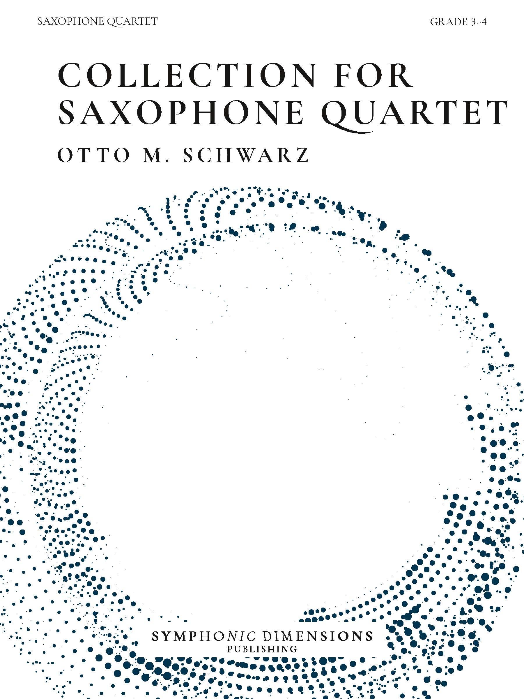 Otto M. Schwarz: Collection for Saxophone Quartet: Woodwind Ensemble: Score and