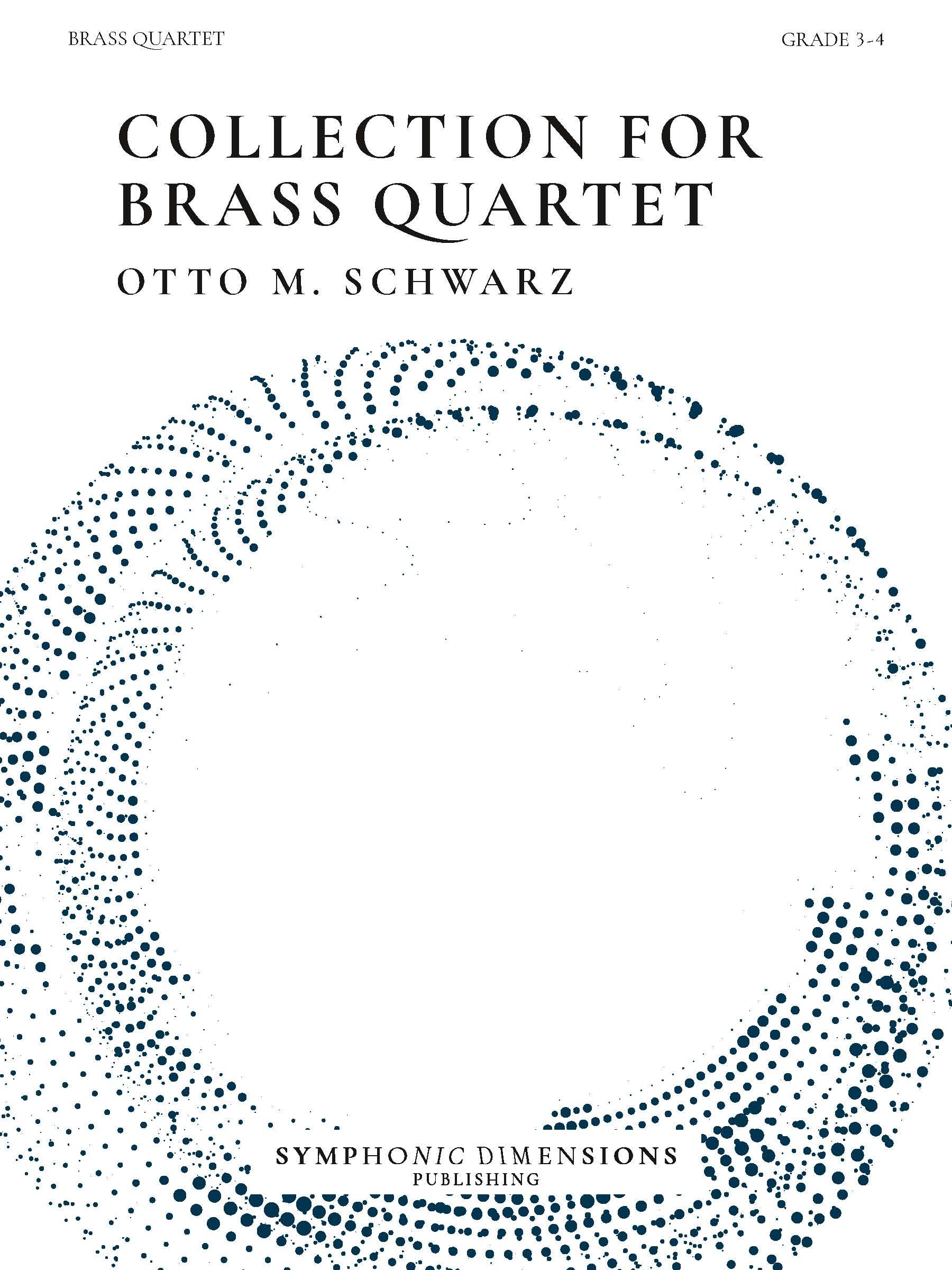 Otto M. Schwarz: Collection for Brass Quartet: Brass Ensemble: Score and Parts