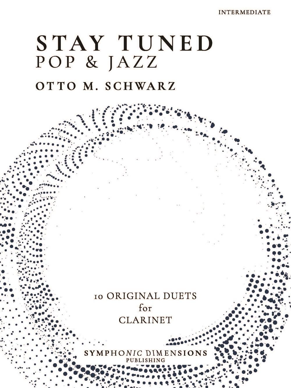 Otto M. Schwarz: Stay Tuned - Pop & Jazz: Clarinet Duet: Instrumental Album