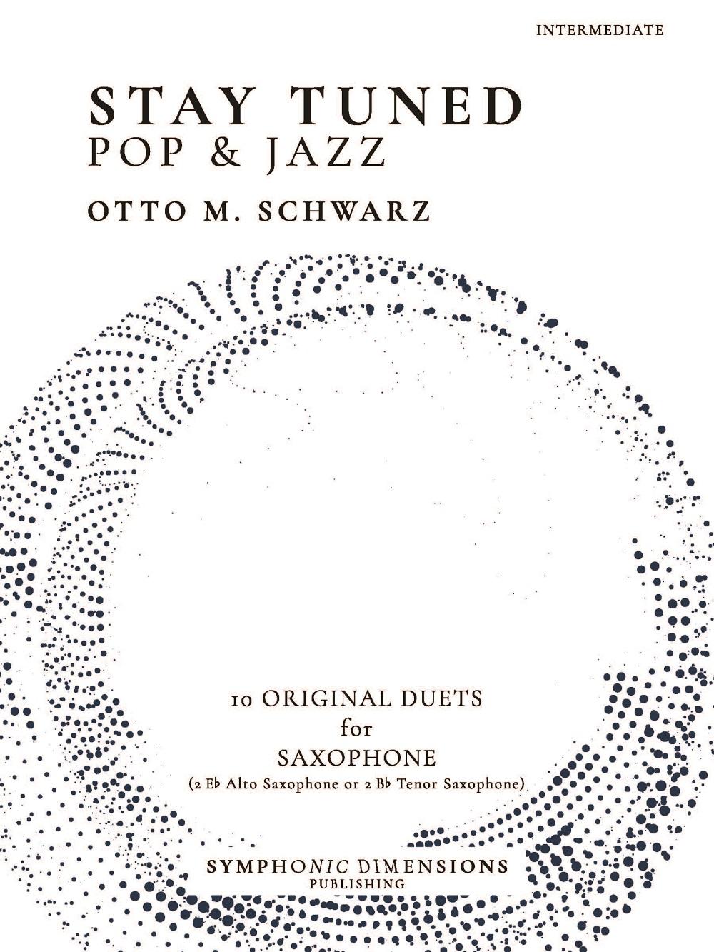 Otto M. Schwarz: Stay Tuned - Pop & Jazz: Saxophone Duet: Instrumental Album
