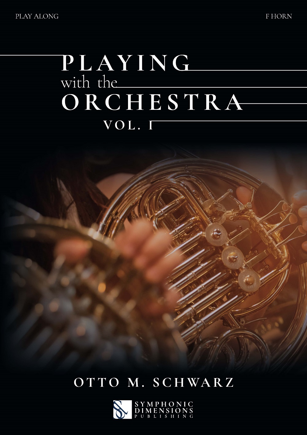 Otto M. Schwarz: Playing with the Orchestra vol. 1: French Horn Solo: