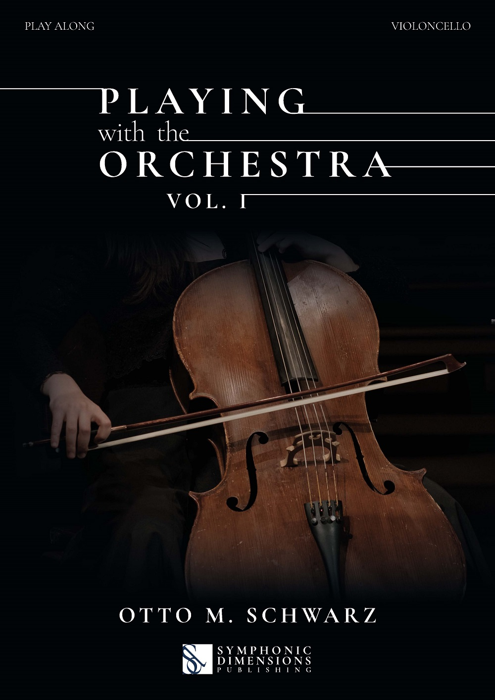 Otto M. Schwarz: Playing with the Orchestra vol. 1: Cello Solo: Instrumental