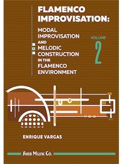 Flamenco Improvisation Volume 2: Guitar: Instrumental Tutor