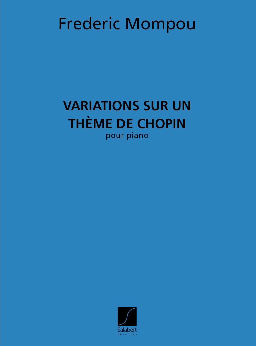 Frederic Mompou: Variations sur un Thème de Chopin: Piano: Instrumental Work