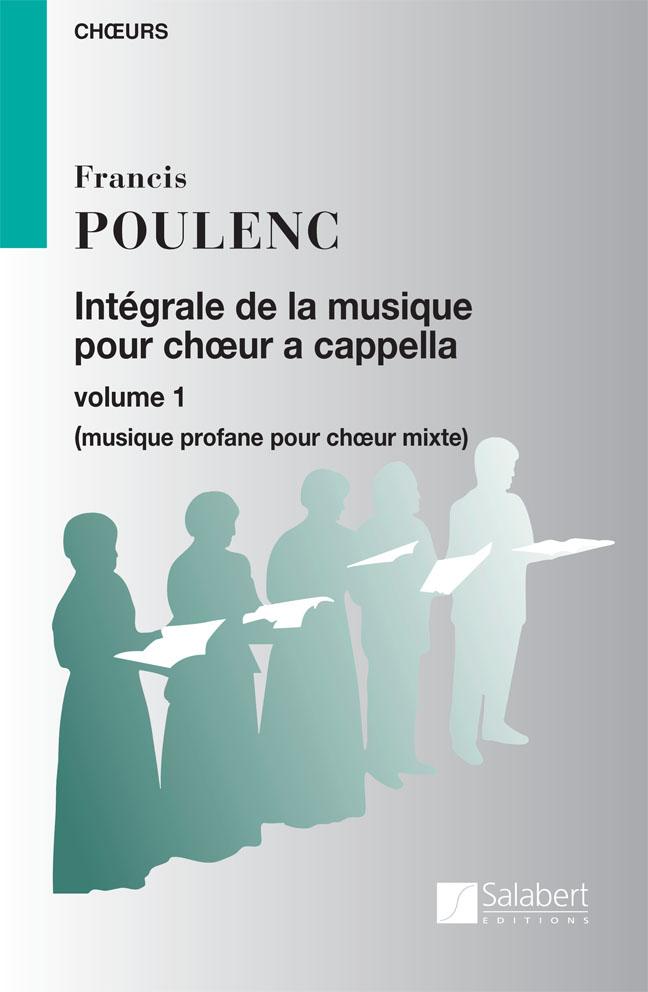 Francis Poulenc: Integrale De La Musique Choeur a Cappella Vol. 1: SATB: