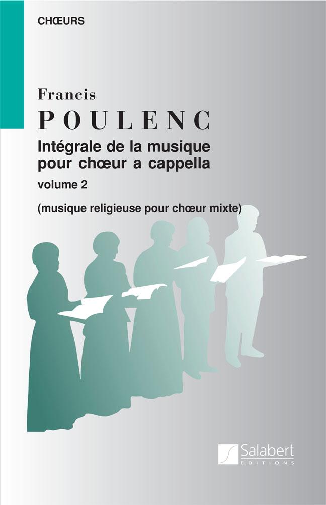 Francis Poulenc: Integrale De La Musique Choeur a Cappella Vol. 2: SATB: