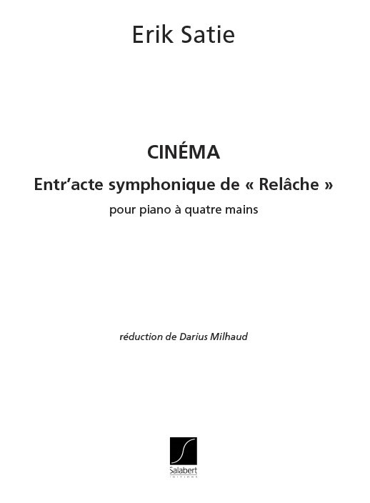Erik Satie: Cinema Piano 4 Mains Reduction (Milhaud): Piano Duet