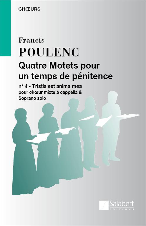 Francis Poulenc: Quatre Motets Pour Un Temps De Penitenceno4 -: Mixed Choir: