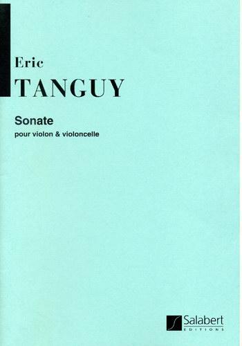 Eric Tanguy: Sonate: Violin & Cello