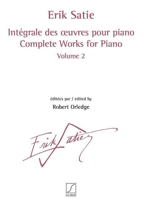 Erik Satie: Intégrale des œuvres pour piano volume 2: Piano