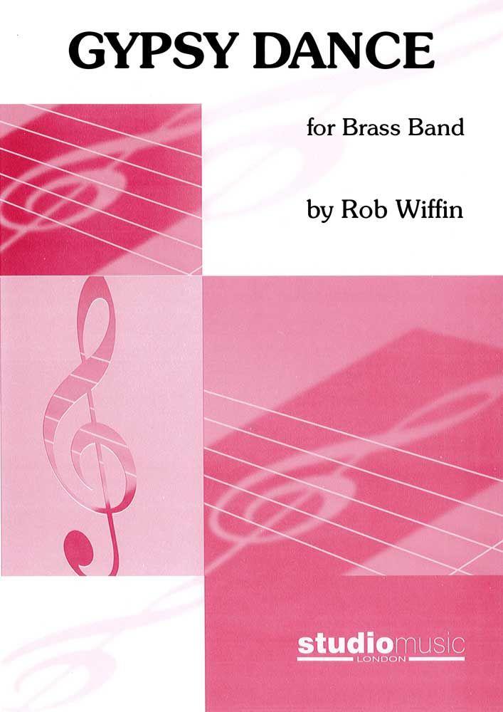 Bob Wiffin: Gypsy Dance: Brass Band: Score & Parts