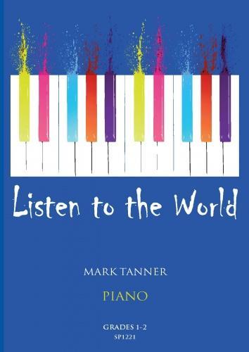 Mark Tanner: Listen to the World for Piano Grades 1-2: Piano: Instrumental Album