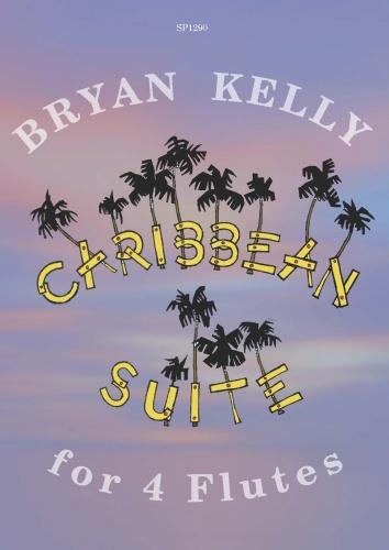 Bryan Kelly: Caribbean Suite for Four Flutes: Flute Ensemble: Score