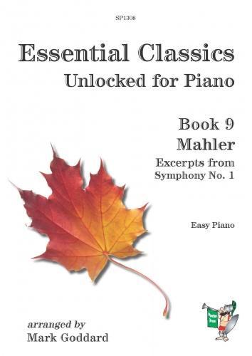 Gustav Mahler: Essential Classics Unlocked Piano - Book 9: Mahler: Piano: