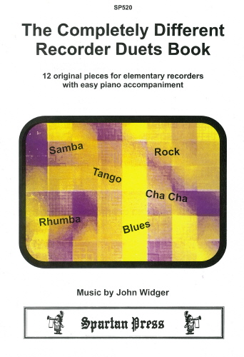 J. Widger: The Completely Different Recorder Duets: Descant Recorder: