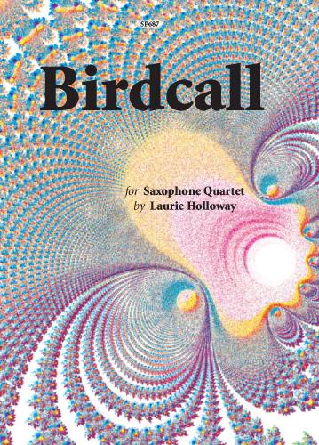 Laurie Holloway: Birdcall: Saxophone Ensemble: Instrumental Album