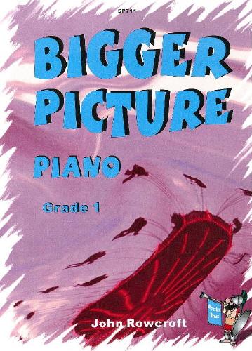 J. Rowcroft: Bigger Picture (Grade 1): Piano: Instrumental Album