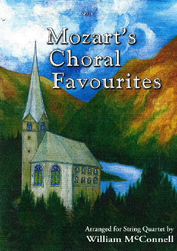 Wolfgang Amadeus Mozart: Mozart S Choral Favourites: String Quartet: