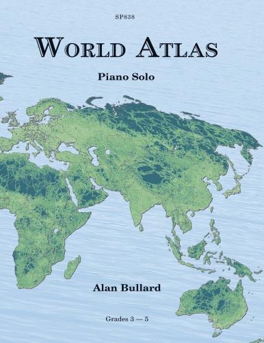 Alan Bullard: World Atlas for Piano: Piano: Instrumental Album