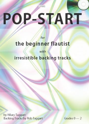Hilary and Rob Taggart: Pop Start For The Beginner Flautist With: Flute: