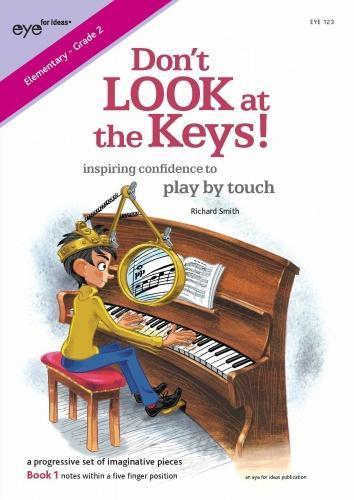 Richard Smith: Don't LOOK at the Keys!: Piano: Instrumental Tutor