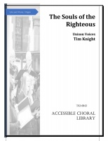 Tim Knight: The Souls of the Righteous: Unison Voices: Vocal Score