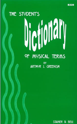 Arthur Greenish: The Student's Dictionary of Musical Terms: Reference