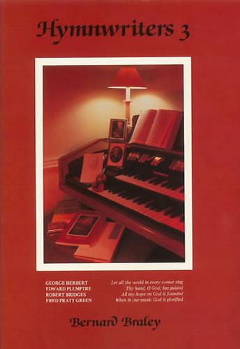 Bernard Braley: Hymnwriters 3