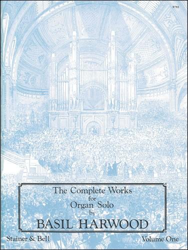 Basil Harwood: The Complete Works For Organ Solo: Organ: Instrumental Album