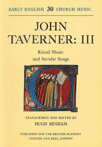 John Taverner: Ritual Music and Secular Songs: Mixed Choir
