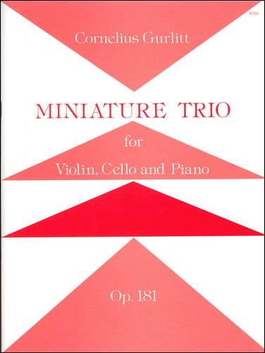 Cornelius Gurlitt: Miniature Trio Opus 81: Piano Trio: Score and Parts