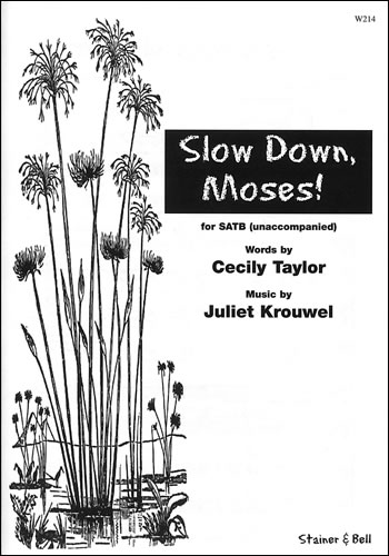 Krouwel: Slow Down Moses: SATB