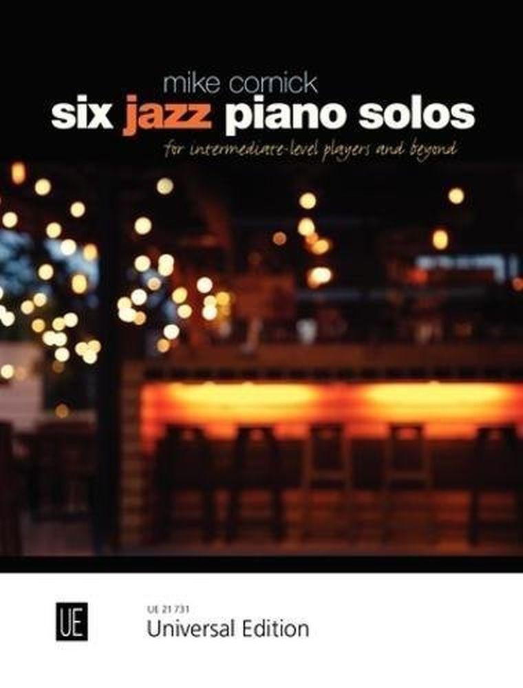 Mike Cornick: Six Jazz Piano Solos: Piano: Instrumental Tutor