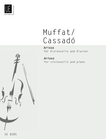 Gottlieb Muffat: Arioso Vcl/P. ( Cassado ): Cello: Instrumental Work